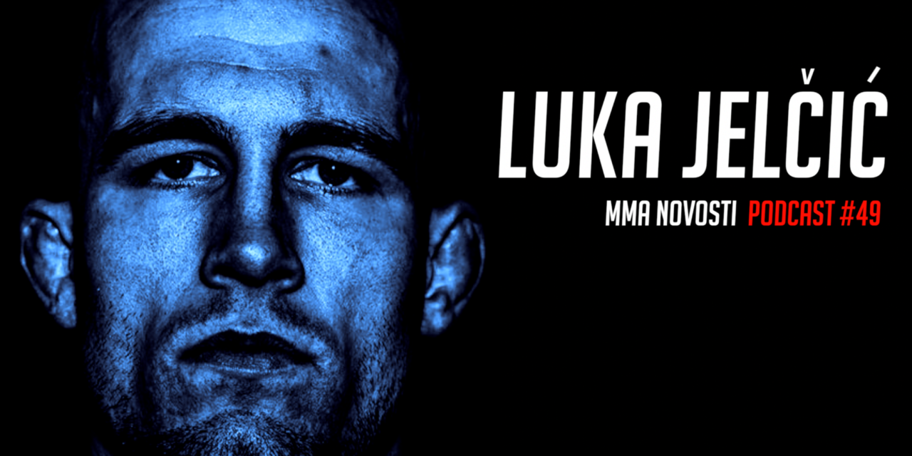 MMANovosti- Podcast #49 – Luka Jelčić i Zlatko Ostrogonac – Mark Hunt, Hadžović i Veličković