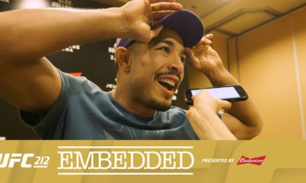 UFC 212 Embedded- 4 deo! (VIDEO)