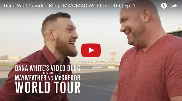 "Pogledajte video blog Dana Whitea  pod nazivom ""McGregor vs Floyd Mayweather world tour"""