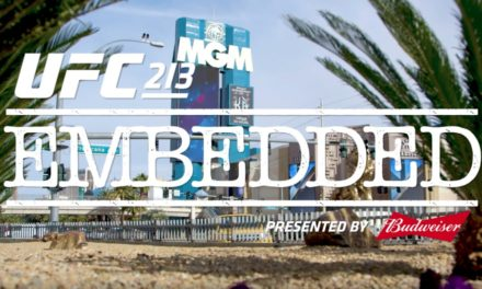 UFC 213 Embedded- deo 4! (VIDEO)